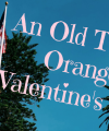 Old Towne Orange Valentine's Day Date Ideas