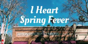 I Heart Spring Fever