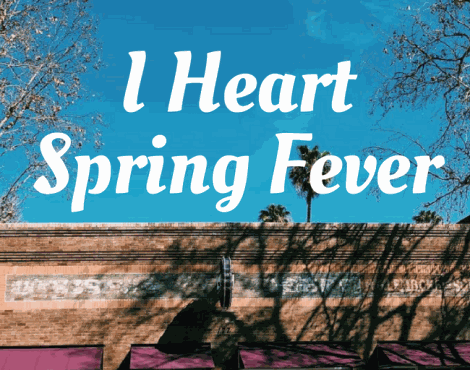 Guess What? We Heart Spring Fever!